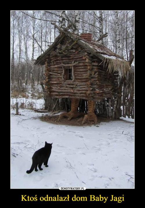 Ktoś odnalazł dom Baby Jagi