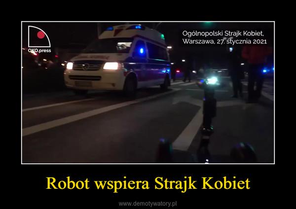 Robot wspiera Strajk Kobiet –