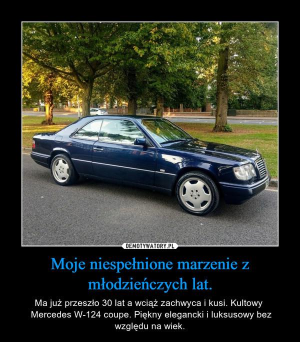 Moje niespełnione marzenie z młodzieńczych lat. – Ma już przeszło 30 lat a wciąż zachwyca i kusi. Kultowy  Mercedes W-124 coupe. Piękny elegancki i luksusowy bez względu na wiek.