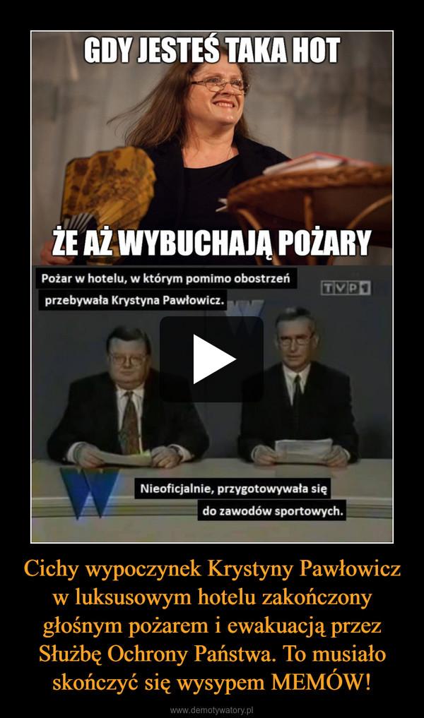 Cichy wypoczynek Krystyny Pawłowicz w luksusowym hotelu zakończony głośnym pożarem i ewakuacją przez Służbę Ochrony Państwa. To musiało skończyć się wysypem MEMÓW! –