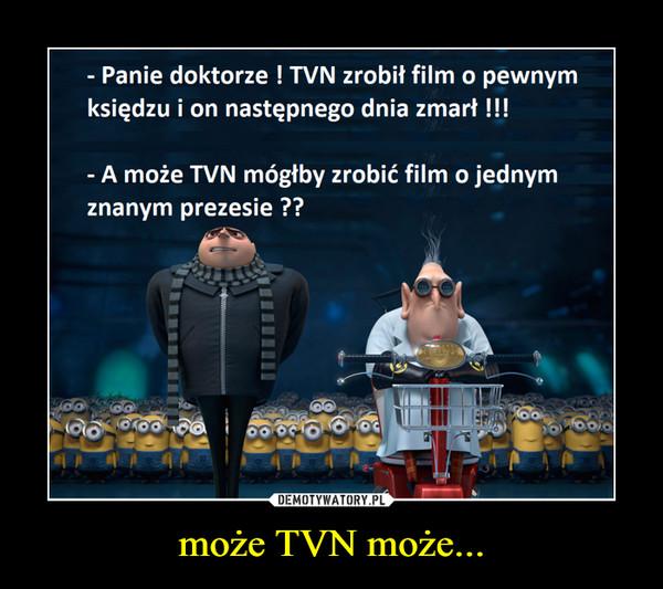 może TVN może... –