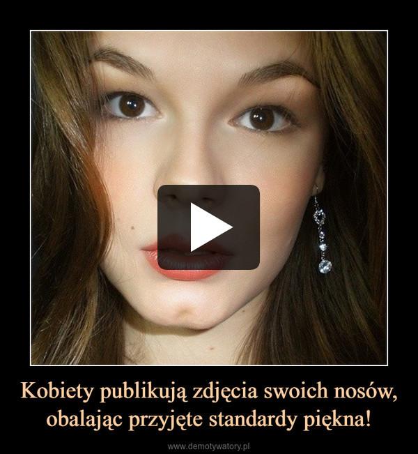 Kobiety publikują zdjęcia swoich nosów, obalając przyjęte standardy piękna! –
