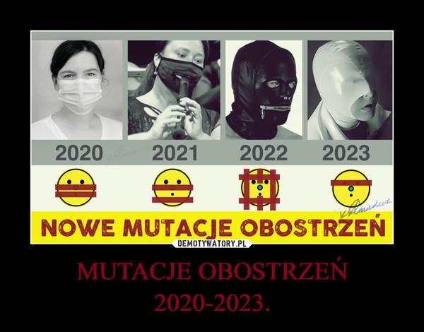MUTACJE OBOSTRZEŃ 2020-2023. –
