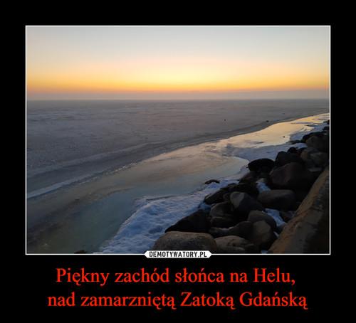 Piękny zachód słońca na Helu,  nad zamarzniętą Zatoką Gdańską