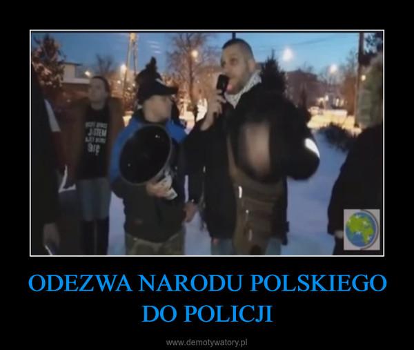 ODEZWA NARODU POLSKIEGO DO POLICJI –