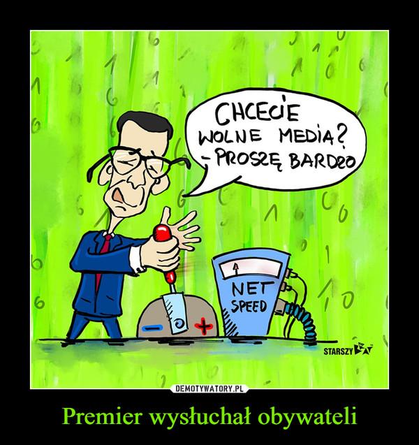 Premier wysłuchał obywateli –