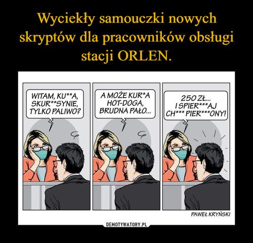 Wyciekły samouczki nowych skryptów dla pracowników obsługi stacji ORLEN.