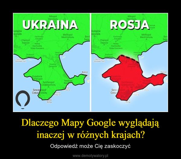 Dlaczego Mapy Google wyglądają inaczej w różnych krajach? – Odpowiedź może Cię zaskoczyć