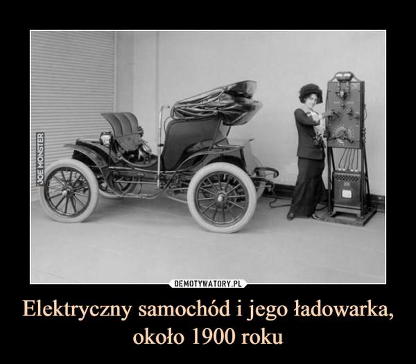 Elektryczny samochód i jego ładowarka, około 1900 roku –