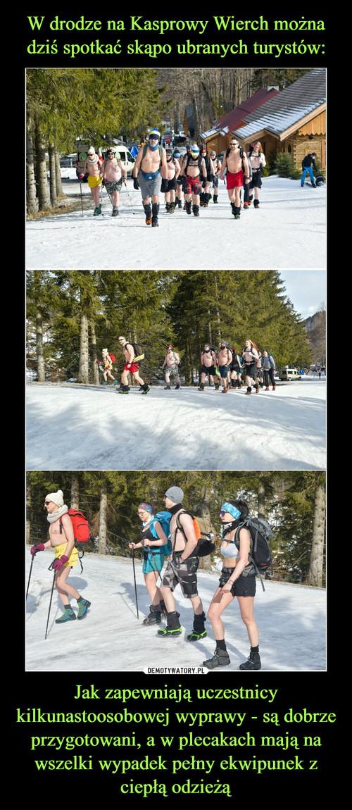 W drodze na Kasprowy Wierch można dziś spotkać skąpo ubranych turystów: Jak zapewniają uczestnicy kilkunastoosobowej wyprawy - są dobrze przygotowani, a w plecakach mają na wszelki wypadek pełny ekwipunek z ciepłą odzieżą