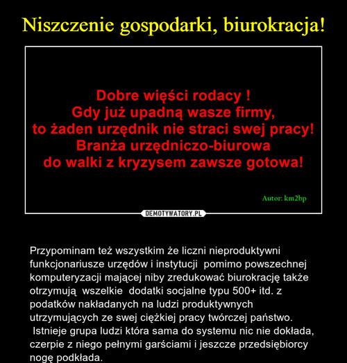 Niszczenie gospodarki, biurokracja!