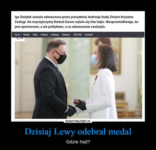 Dzisiaj Lewy odebrał medal