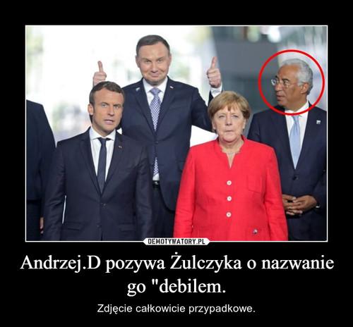 """Andrzej.D pozywa Żulczyka o nazwanie go """"debilem."""