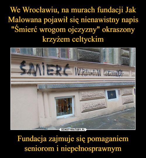 """We Wrocławiu, na murach fundacji Jak Malowana pojawił się nienawistny napis """"Śmierć wrogom ojczyzny"""" okraszony krzyżem celtyckim Fundacja zajmuje się pomaganiem seniorom i niepełnosprawnym"""