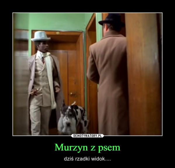 Murzyn z psem – dziś rzadki widok....