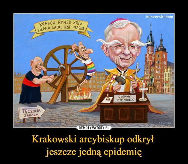 Krakowski arcybiskup odkrył  jeszcze jedną epidemię
