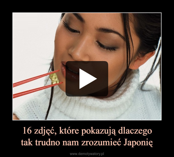 16 zdjęć, które pokazują dlaczegotak trudno nam zrozumieć Japonię –