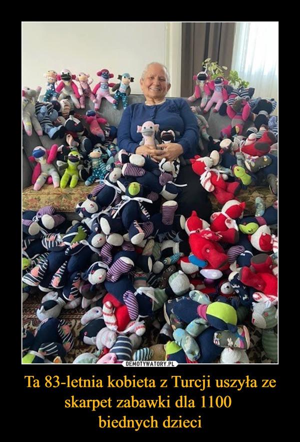 Ta 83-letnia kobieta z Turcji uszyła ze skarpet zabawki dla 1100 biednych dzieci –