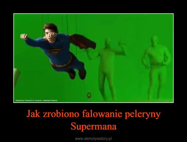 Jak zrobiono falowanie peleryny Supermana –