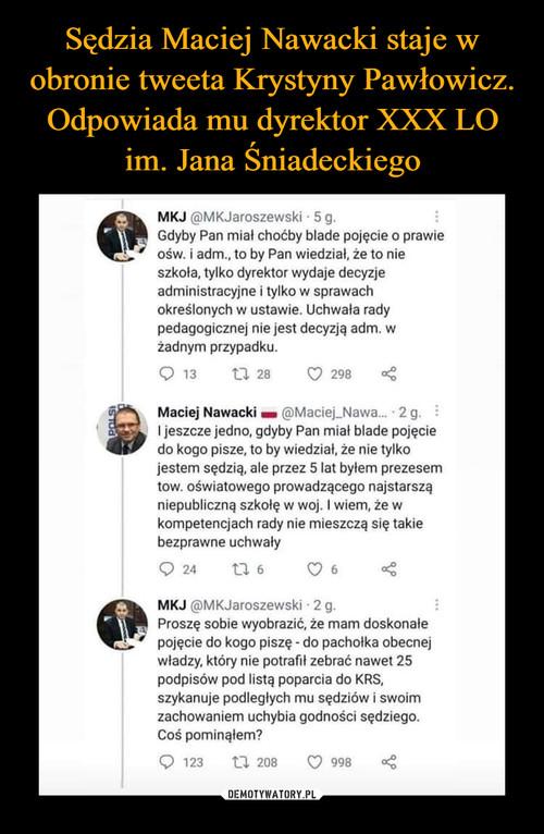 Sędzia Maciej Nawacki staje w obronie tweeta Krystyny Pawłowicz. Odpowiada mu dyrektor XXX LO im. Jana Śniadeckiego