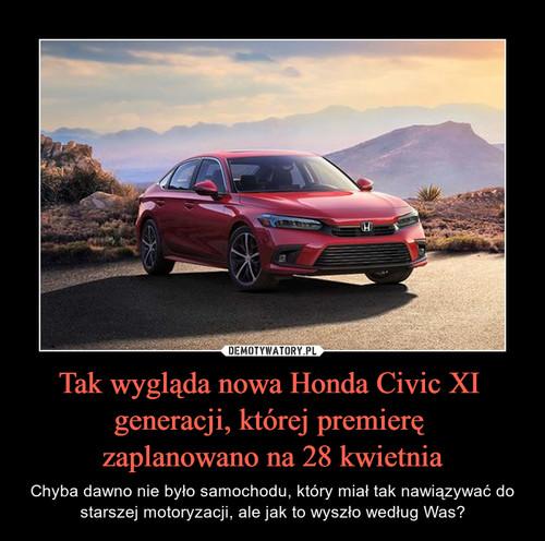 Tak wygląda nowa Honda Civic XI  generacji, której premierę  zaplanowano na 28 kwietnia