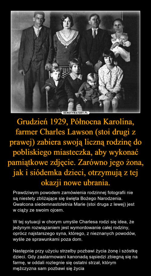 Grudzień 1929, Północna Karolina, farmer Charles Lawson (stoi drugi z prawej) zabiera swoją liczną rodzinę do pobliskiego miasteczka, aby wykonać pamiątkowe zdjęcie. Zarówno jego żona, jak i siódemka dzieci, otrzymują z tej okazji nowe ubrania.