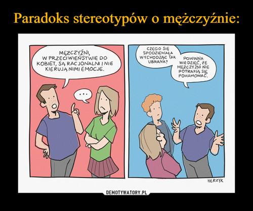 Paradoks stereotypów o mężczyźnie: