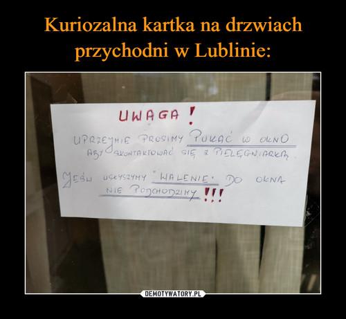 Kuriozalna kartka na drzwiach przychodni w Lublinie: