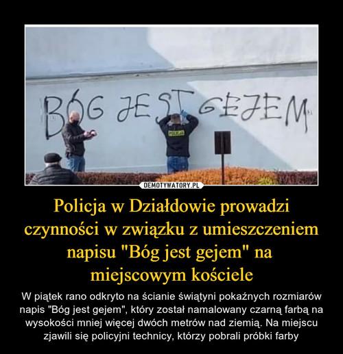 """Policja w Działdowie prowadzi czynności w związku z umieszczeniem napisu """"Bóg jest gejem"""" na  miejscowym kościele"""