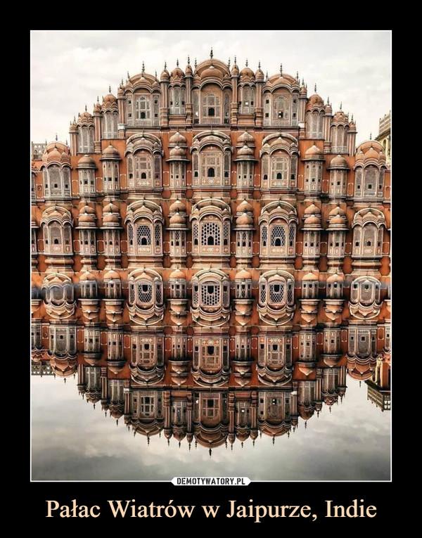 Pałac Wiatrów w Jaipurze, Indie –