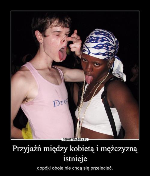 Przyjaźń między kobietą i mężczyzną istnieje