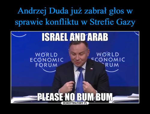Andrzej Duda już zabrał głos w sprawie konfliktu w Strefie Gazy