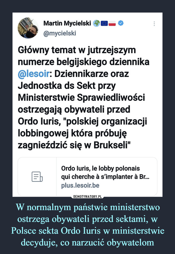 W normalnym państwie ministerstwo ostrzega obywateli przed sektami, w Polsce sekta Ordo Iuris w ministerstwie decyduje, co narzucić obywatelom –