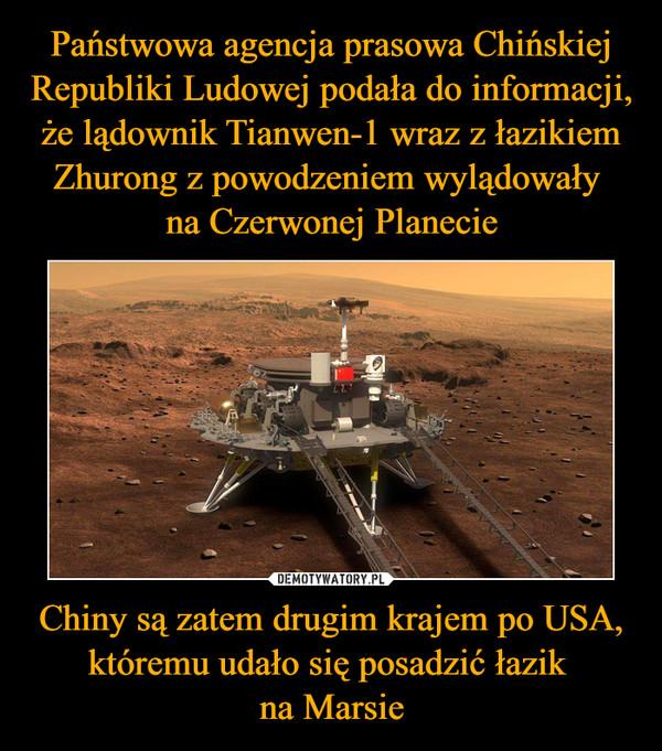 Chiny są zatem drugim krajem po USA, któremu udało się posadzić łazik na Marsie –