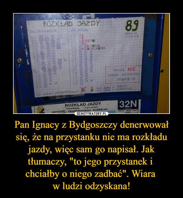 """Pan Ignacy z Bydgoszczy denerwował się, że na przystanku nie ma rozkładu jazdy, więc sam go napisał. Jak tłumaczy, """"to jego przystanek i chciałby o niego zadbać"""". Wiara w ludzi odzyskana! –"""