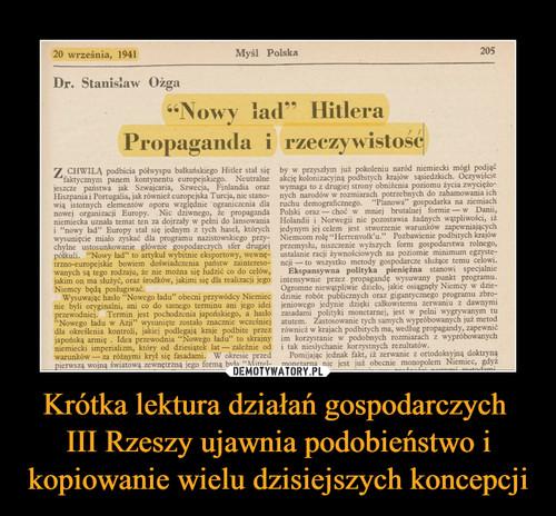 Krótka lektura działań gospodarczych  III Rzeszy ujawnia podobieństwo i kopiowanie wielu dzisiejszych koncepcji