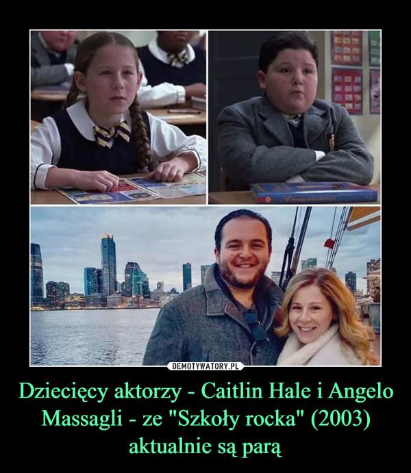 """Dziecięcy aktorzy - Caitlin Hale i Angelo Massagli - ze """"Szkoły rocka"""" (2003) aktualnie są parą –"""