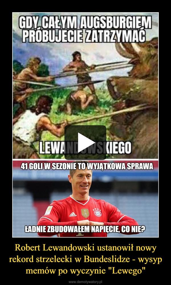 """Robert Lewandowski ustanowił nowy rekord strzelecki w Bundeslidze - wysyp memów po wyczynie """"Lewego"""" –"""
