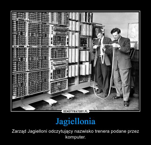 Jagiellonia – Zarząd Jagielloni odczytujący nazwisko trenera podane przez komputer.