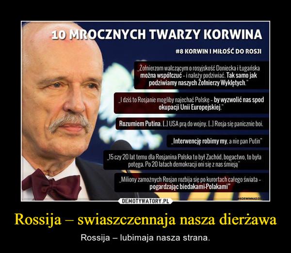 Rossija – swiaszczennaja nasza dierżawa