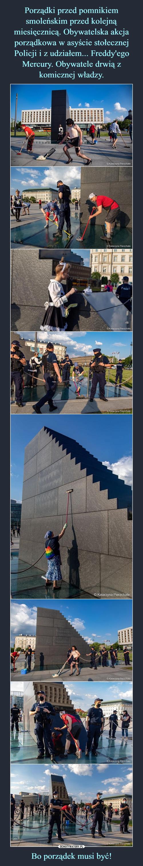 Porządki przed pomnikiem smoleńskim przed kolejną miesięcznicą. Obywatelska akcja porządkowa w asyście stołecznej Policji i z udziałem... Freddy'ego Mercury. Obywatele drwią z komicznej władzy. Bo porządek musi być!