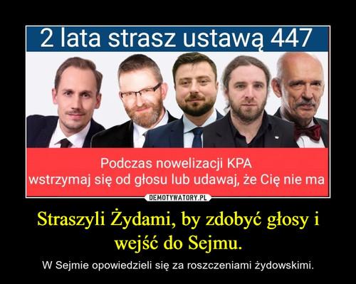 Straszyli Żydami, by zdobyć głosy i wejść do Sejmu.