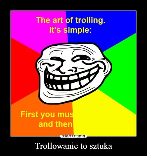 Trollowanie to sztuka