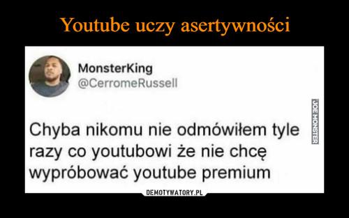 Youtube uczy asertywności