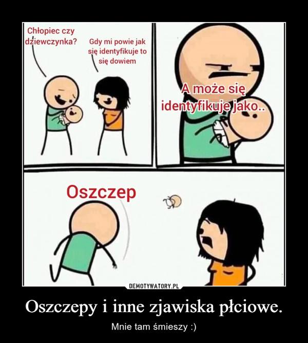 Oszczepy i inne zjawiska płciowe. – Mnie tam śmieszy :)