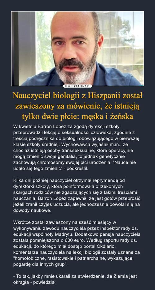 Nauczyciel biologii z Hiszpanii został zawieszony za mówienie, że istnieją tylko dwie płcie: męska i żeńska
