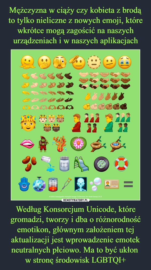 Według Konsorcjum Unicode, które gromadzi, tworzy i dba o różnorodność emotikon, głównym założeniem tej aktualizacji jest wprowadzenie emotek neutralnych płciowo. Ma to być ukłon w stronę środowisk LGBTQI+ –