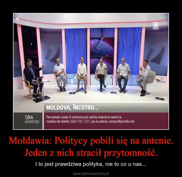 Mołdawia: Politycy pobili się na antenie. Jeden z nich stracił przytomność. – I to jest prawdziwa polityka, nie to co u nas...