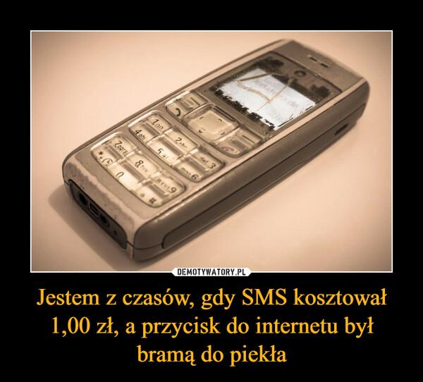 Jestem z czasów, gdy SMS kosztował 1,00 zł, a przycisk do internetu był bramą do piekła –