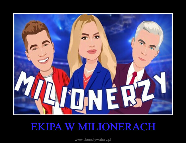 EKIPA W MILIONERACH –